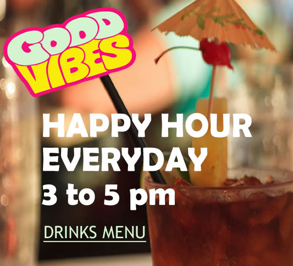 Happy Hour Daily 3-5pm